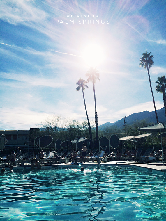 we went to palm springs