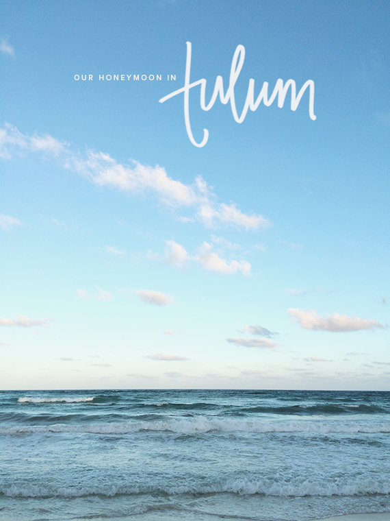 our honeymoon in tulum