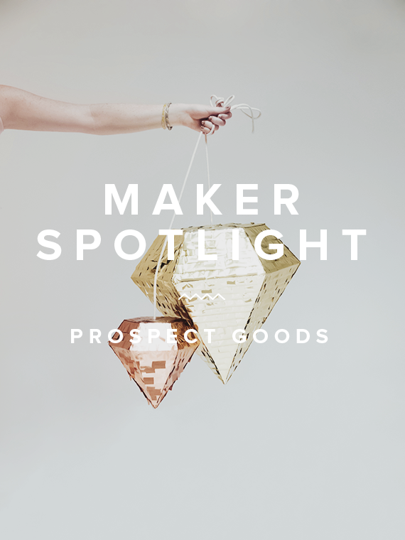 maker spotlight | prospect goods
